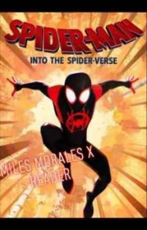 💙Spider-Man: Into The Spider-Verse(Miles Morales x Reader)💙 by KristianBanks2020