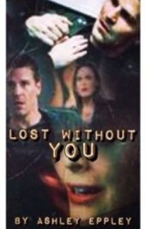 Bones and booth- lost without you by AshleyEppley