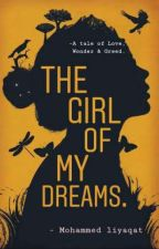 THE GIRL OF MY DREAMS. by LIYAQAT14