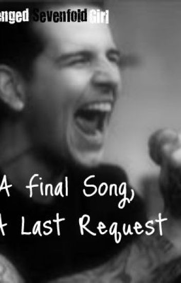 A Final Song, A Last Request