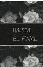 Hasta el final. by StayInBlack