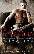 Once Written, Twice Shy (The Broken Men Chronicles - #1) (SAMPLE ONLY) by ItalRT4u