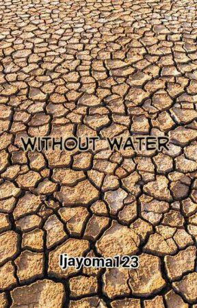 Without Water-#PlanetOrPlastic by ijayoma123