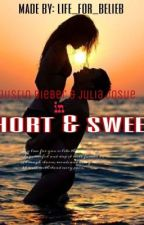 Short and Sweet by Life_for_Belieb