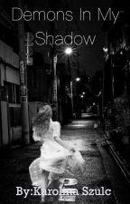 Demons in my shadow by karolina2254szulc
