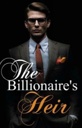 The Billionaire's Heir by keen_writer1
