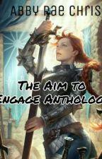 Aim to Engage Anthology. by abbigailen