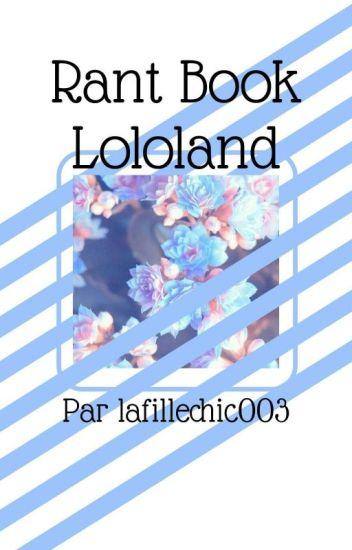 Rant Book: Lololand