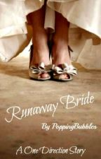 Runaway Bride :One Direction Story by PoppingBubbles