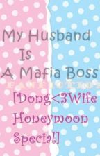 MHIAMB FanFiction [Dong<3Wife Honeymoon Special] by jjangramen