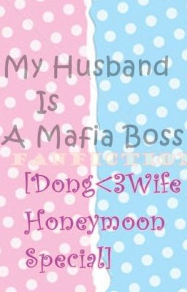 MHIAMB FanFiction [Dong<3Wife Honeymoon Special]