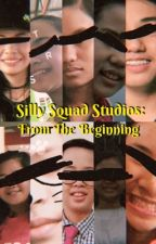 Silly Squad Studios: From The Beginning (Book 1) by _ingridschmdt_