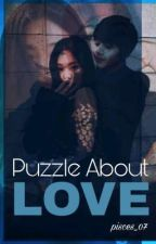 Puzzle About Love by pisces_07