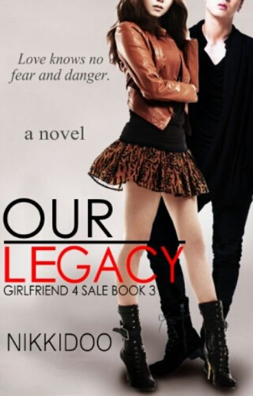 (G4S Book3): OUR LEGACY by Nikkidoo