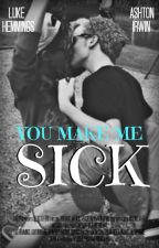 You Make Me Sick - Lashton Hemwin MPreg by Dejected_Iero