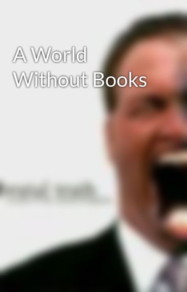 A World Without Books