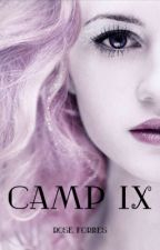 Camp IX [Updates on Saturday] #wattys2019 by EpicDragon131