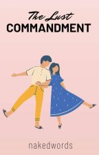 The Lust Commandment by nakedwords