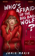 Who's Afraid of the Big Bad Wolf? (A G&M Novel) PUBLISHED 3/17/19 (SAMPLE ONLY) by janie1617