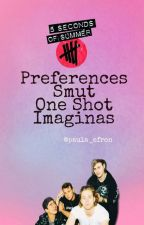 5SOS Preferences, Smut, Imaginas, One Shot. (español) by paula_efron
