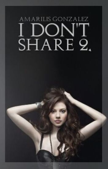 I Don't Share 2 [Sequel]