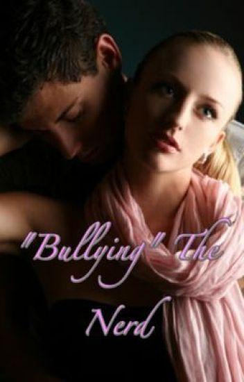 """Bullying"" The Nerd"