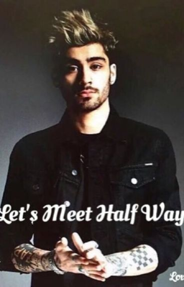 Lets Meet Half Way.