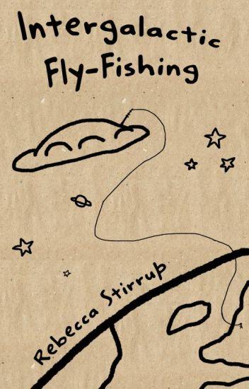 Intergalactic Fly-Fishing