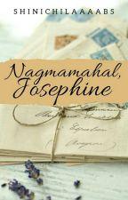 Nagmamahal, Josephine by ShinichiLaaaabs
