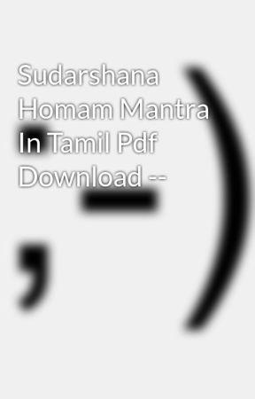 Sudarshana Homam Mantra In Tamil Pdf Download -- - Wattpad