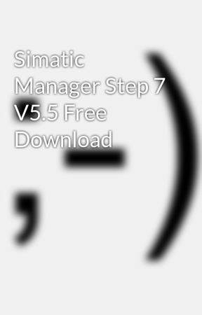 Simatic manager v5.5 free download for windows 7 torrent