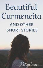 Beautiful Carmencita and other stories by _KittyCruz_