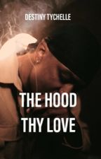 The Hood Thy Love by wordsbydes