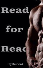 Read for Read by RowwVD