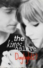 The Kings Slave. {Pair Of Kings} by daylight27