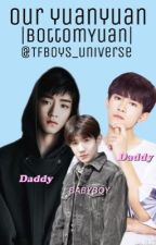 Our Yuanyuan |bottomyuan| by TFboys_universe