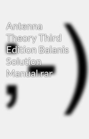 Antenna Theory Third Edition Balanis Solution Manual rar