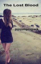 The Lost Blood by jojojumpingjack