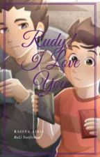 [SU] Rudy, I Love You! [RULI] by RaishaIris