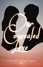 Our Concealed Love : LISKOOK by Liskook_LoverForever