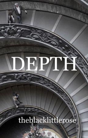 Depth by theblacklittlerose