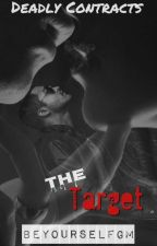 Deadly Contracts:The target  by BeYourselfGM