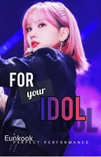 For Your Idol (Eunha Jungkook) by Jng_Hn