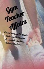 Gym Teacher Affairs by TiaCampbell9