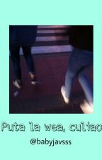 Puta La Weá, Culiao by moonlight_bxe