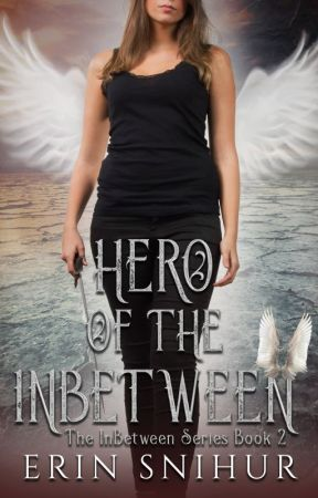 Hero of the InBetween (Book 2 of the InBetween Series) by erinsnihur94