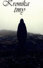 Kronika tmy by Alexis-Reaper
