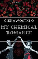 Ciekawostki o My Chemical Romance (It's not Okay) by MakerUnicorns