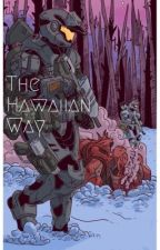The Hawaiian Way - A RvB & RWBY FanFiction by Hailfire808