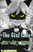 The Girl Code (Chat Noir X Reader) by T-Recruiter